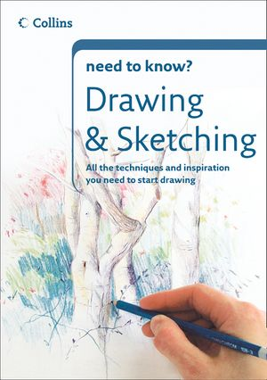 Drawing and Sketching (Collins Need to Know?) book image
