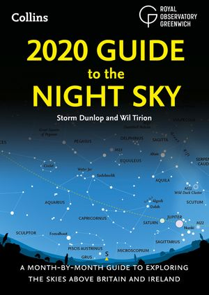 2020 Guide to the Night Sky: A month-by-month guide to exploring the skies above Britain and Ireland book image