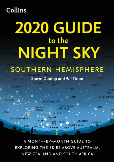 2020 Guide to the Night Sky Southern Hemisphere: A month-by