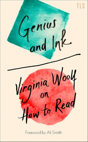 Genius and Ink: Virginia Woolf on How to Read book image