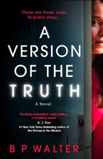 A Version of the Truth: A twisting, clever read for fans of Anatomy of a Scandal eBook  by B P Walter