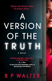a-version-of-the-truth-a-twisting-clever-read-for-fans-of-anatomy-of-a-scandal
