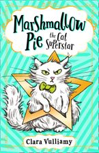Marshmallow Pie The Cat Superstar (Marshmallow Pie the Cat Superstar, Book 1) Paperback  by Clara Vulliamy