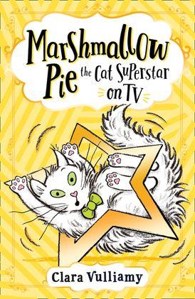 Marshmallow Pie The Cat Superstar On TV (Marshmallow Pie the Cat Superstar, Book 2)