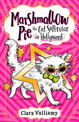 Marshmallow Pie The Cat Superstar in Hollywood (Marshmallow Pie the Cat Superstar, Book 3)