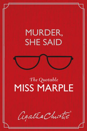 Murder, She Said: The Quotable Miss Marple book image