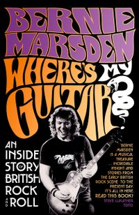 wheres-my-guitar-an-inside-story-of-british-rock-and-roll