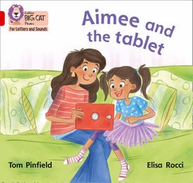 Collins Big Cat Phonics for Letters and Sounds – Aimee and the Tablet: Band 2B/Red B