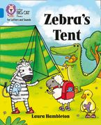 Collins Big Cat Phonics for Letters and Sounds – Zebra's Tent: Band 4/Blue