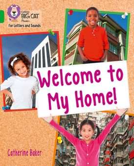 Collins Big Cat Phonics for Letters and Sounds – Welcome to My Home: Band 5/Green
