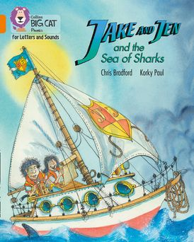 Collins Big Cat Phonics for Letters and Sounds – Jake and Jen and the Sea of Sharks: Band 6/Orange