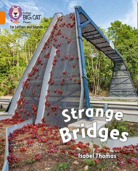 Collins Big Cat Phonics for Letters and Sounds – Strange Bridges: Band 6/Orange
