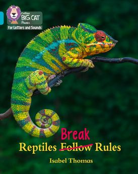 Collins Big Cat Phonics for Letters and Sounds – Reptiles Break Rules: Band 7/Turquoise