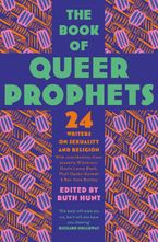 The Book of Queer Prophets: 24 Writers on Sexuality and Religion