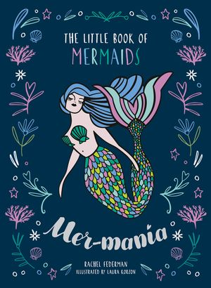 Mermania: The Little Book of Mermaids book image