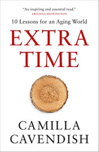 extra-time-10-lessons-for-an-aging-world