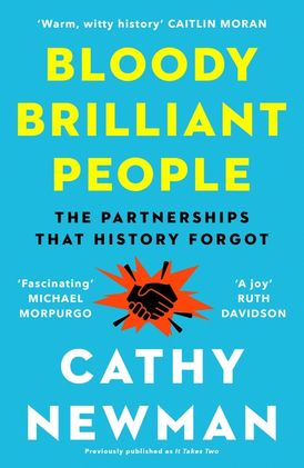 Bloody Brilliant People: The Couples and Partnerships That History Forgot