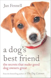 a-dogs-best-friend-the-secrets-that-make-good-dog-owners-great