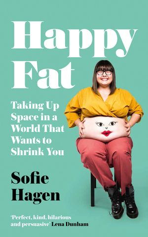 Happy Fat: Taking Up Space in a World That Wants to Shrink You book image