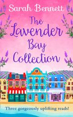 The Lavender Bay Collection: including Spring at Lavender Bay, Summer at Lavender Bay and Snowflakes at Lavender Bay