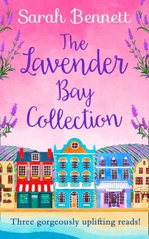 The Lavender Bay Collection: including Spring at Lavender Bay, Summer at Lavender Bay and Snowflakes at Lavender Bay book image