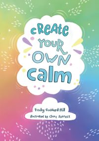 create-your-own-calm-activities-to-overcome-childrens-worries-anxiety-and-anger