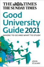 The Times Good University Guide 2021: Where to go and what to study Paperback  by John O'Leary