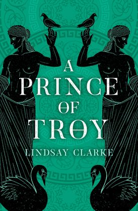A Prince of Troy (The Troy Quartet, Book 1)