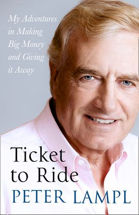 Ticket to Ride: My Adventures in Making Big Money and Giving it Away
