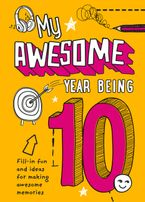 My Awesome Year being 10 Hardcover  by Collins