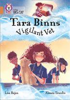 Tara Binns: Vigilant Vet: Band 12/Copper (Collins Big Cat)