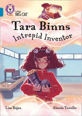 Tara Binns: Intrepid Inventor: Band 13/Topaz (Collins Big Cat)