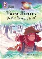 Tara Binns: Mighty Mountain Ranger: Band 15/Emerald (Collins Big Cat)