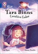 Tara Binns: Creative Coder: Band 16/Sapphire (Collins Big Cat) Paperback  by Lisa Rajan