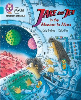Collins Big Cat Phonics for Letters and Sounds – Jake and Jen and the Mission to Mars: Band 07/Turquoise
