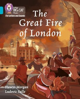 Collins Big Cat Phonics for Letters and Sounds – The Great Fire of London: Band 07/Turquoise