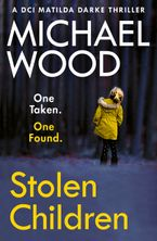 Stolen Children (DCI Matilda Darke Thriller, Book 6)