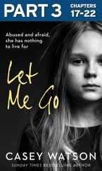 Let Me Go: Part 1 of 3