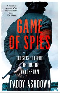 game-of-spies-the-secret-agent-the-traitor-and-the-nazi-bordeaux-1942-1944