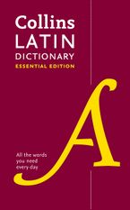 Latin Essential Dictionary: All the words you need, every day (Collins Essential) Paperback  by Collins Dictionaries