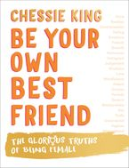 be-your-own-best-friend-the-glorious-truths-of-femalehood