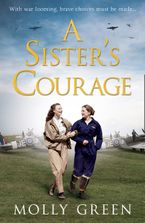 A Sister's Courage (The Victory Sisters, Book 1) Paperback  by Molly Green