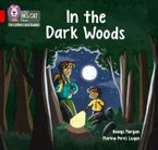 Collins Big Cat Phonics for Letters and Sounds – In the Dark Woods: Band 02B/Red B