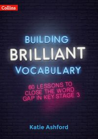 building-brilliant-vocabulary-60-lessons-to-close-the-word-gap-in-ks3