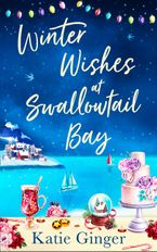 Winter Wishes at Swallowtail Bay (Swallowtail Bay, Book 3) eBook DGO by Katie Ginger