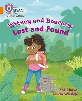 Collins Big Cat Phonics for Letters and Sounds – Witney and Boscoe's Lost and Found: Band 6/Orange