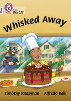 Whisked Away!: Band 10+/White Plus (Collins Big Cat) Paperback  by Timothy Knapman