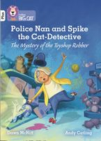 Police Nan and Spike the Cat-Detective – The Mystery of the Toyshop Robber: Band 10+/White Plus (Collins Big Cat) Paperback  by Dawn McNiff