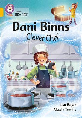Dani Binns Clever Chef: Band 9/Gold (Collins Big Cat)
