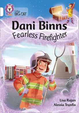 Dani Binns Fearless Firefighter: Band 10/White (Collins Big Cat)
